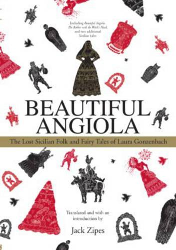 Beautiful Angiola: The Lost Sicilian Folk and Fairy Tales of Laura Gonzenbach (Paperback)