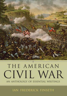 The American Civil War: an Anthology of Essential Writings (Paperback)