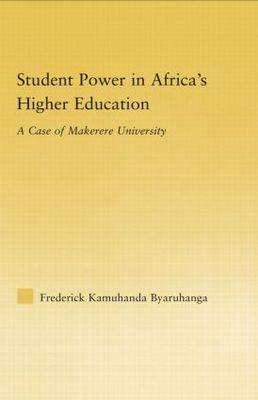 Student Power in Africa's Higher Education: A Case of Makerere University - African Studies (Hardback)