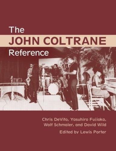 The John Coltrane Reference (Hardback)
