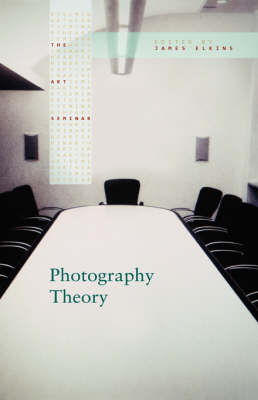Photography Theory - The Art Seminar (Hardback)