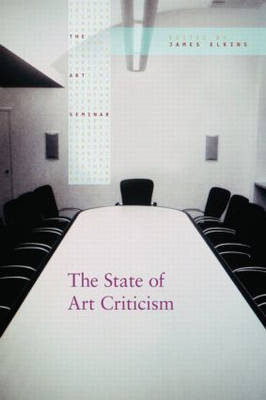 The State of Art Criticism - The Art Seminar (Paperback)