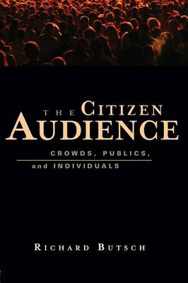 The Citizen Audience: Crowds, Publics, and Individuals (Paperback)