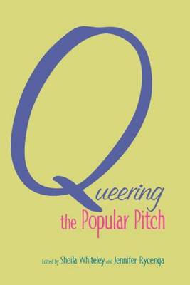 Queering the Popular Pitch (Hardback)