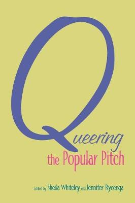 Queering the Popular Pitch (Paperback)