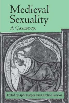 Medieval Sexuality: A Casebook - Routledge Medieval Casebooks (Hardback)