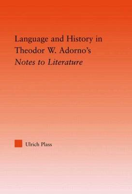 Language and History in Adorno's Notes to Literature (Hardback)