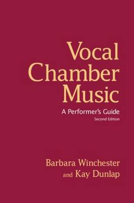 Vocal Chamber Music: A Performer's Guide (Hardback)