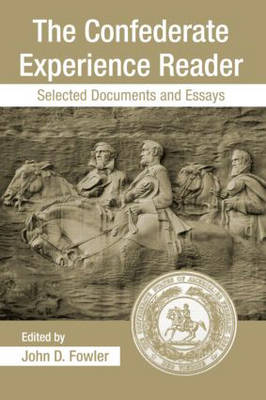 The Confederate Experience Reader: Selected Documents and Essays (Paperback)