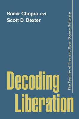 Decoding Liberation: The Promise of Free and Open Source Software (Hardback)