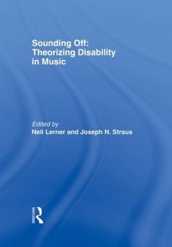 Sounding Off: Theorizing Disability in Music (Hardback)