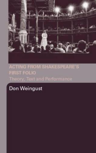 Acting from Shakespeare's First Folio: Theory, Text and Performance (Paperback)