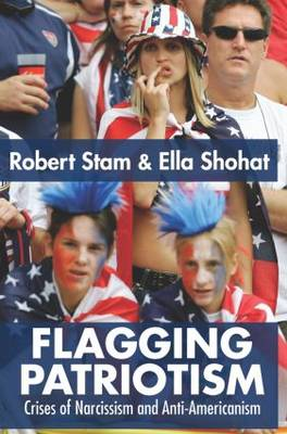 Flagging Patriotism: Crises of Narcissism and Anti-Americanism (Hardback)