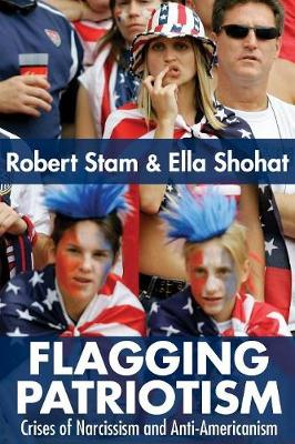 Flagging Patriotism: Crises of Narcissism and Anti-Americanism (Paperback)