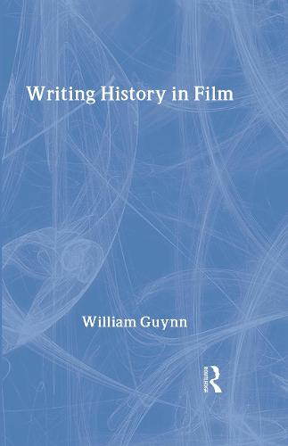 Writing History in Film (Hardback)