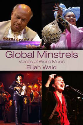 Global Minstrels: Voices of World Music (Paperback)