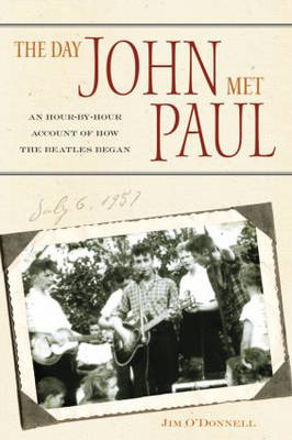 The Day John Met Paul: An Hour-by-Hour Account of How the Beatles Began (Paperback)