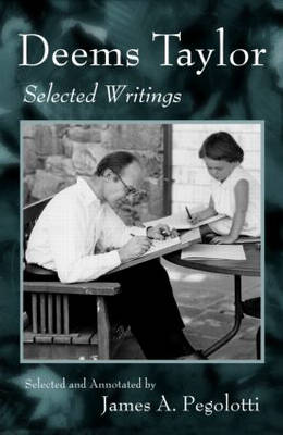 Deems Taylor: Selected Writings (Hardback)