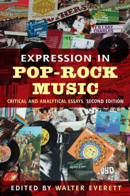 Expression in Pop-Rock Music: Critical and Analytical Essays (Paperback)