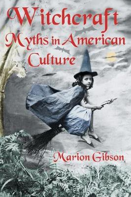 Witchcraft Myths in American Culture (Paperback)