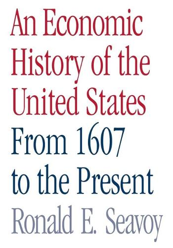 An Economic History of the United States: From 1607 to the Present (Paperback)