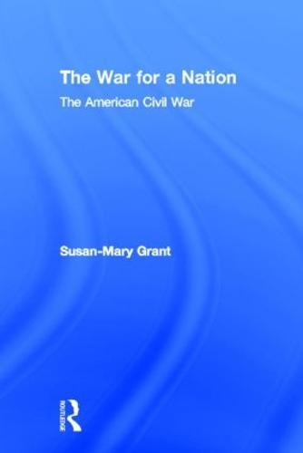 The War for a Nation: The American Civil War - Warfare and History (Hardback)