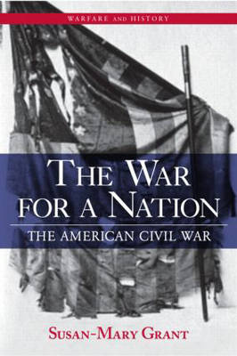The War for a Nation - Warfare and History v. 10 (Paperback)