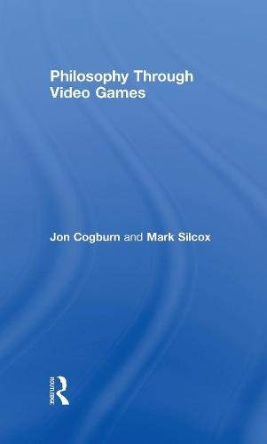 Philosophy Through Video Games (Hardback)