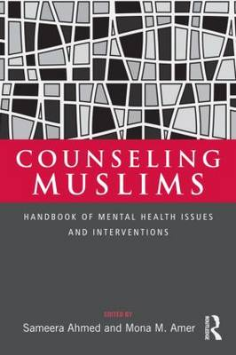 Counseling Muslims: Handbook of Mental Health Issues and Interventions (Hardback)