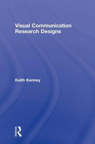 Visual Communication Research Designs (Hardback)