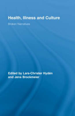Health, Illness and Culture: Broken Narratives - Routledge Studies in Health and Social Welfare (Hardback)