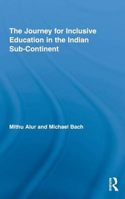 The Journey for Inclusive Education in the Indian Sub-Continent - Routledge Research in Education (Hardback)