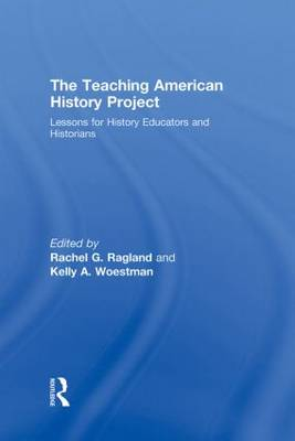 The Teaching American History Project: Lessons for History Educators and Historians (Hardback)