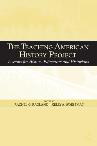 The Teaching American History Project: Lessons for History Educators and Historians (Paperback)