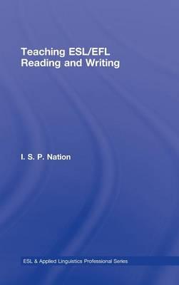 Teaching ESL/EFL Reading and Writing - ESL & Applied Linguistics Professional Series (Hardback)
