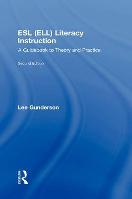 ESL (ELL) Literacy Instruction: A Guidebook to Theory and Practice (Hardback)