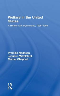 Welfare in the United States: A History with Documents, 1935-1996 (Hardback)