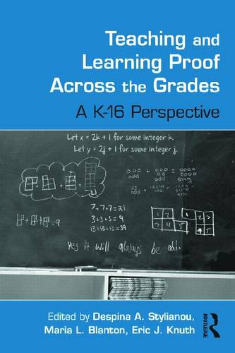 Teaching and Learning Proof Across the Grades: A K-16 Perspective - Studies in Mathematical Thinking and Learning Series (Hardback)