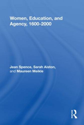Women, Education, and Agency, 1600-2000 (Hardback)
