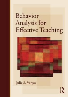 Behavior Analysis for Effective Teaching (Paperback)