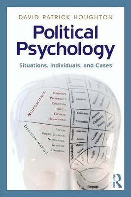 Political Psychology: Situations, Individuals, and Cases (Paperback)