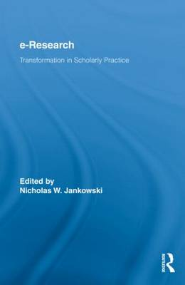 E-Research: Transformation in Scholarly Practice - Routledge Advances in Research Methods (Hardback)