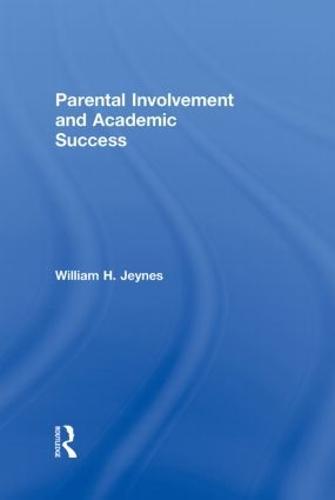Parental Involvement and Academic Success (Hardback)