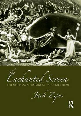 The Enchanted Screen: The Unknown History of Fairy-Tale Films (Paperback)