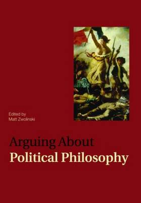 Arguing About Political Philosophy - Arguing About Philosophy v. 8 (Paperback)