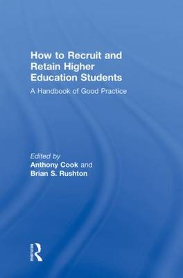 How to Recruit and Retain Higher Education Students: A Handbook of Good Practice (Hardback)
