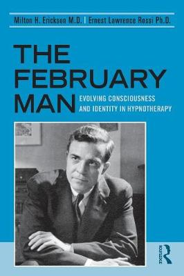 The February Man: Evolving Consciousness and Identity in Hypnotherapy (Paperback)