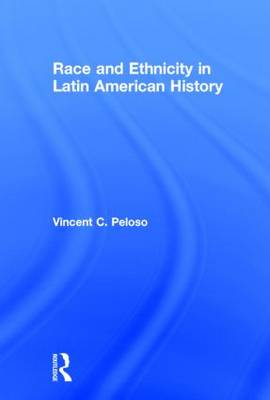 Race and Ethnicity in Latin American History (Hardback)