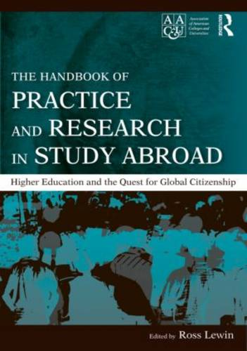 The Handbook of Practice and Research in Study Abroad: Higher Education and the Quest for Global Citizenship (Hardback)