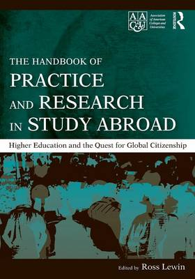 The Handbook of Practice and Research in Study Abroad: Higher Education and the Quest for Global Citizenship (Paperback)